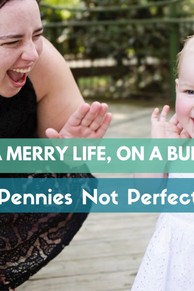 Welcome to Pennies Not Perfection!