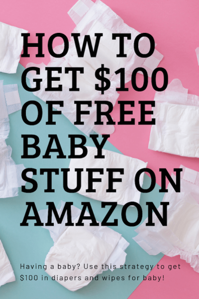 How To Get $100 of Baby Stuff FREE